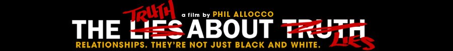 The Truth About Lies - a film by Phil Allocco